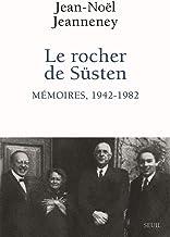 Le Rocher de Süsten - Mémoires, 1942-1982 (1)