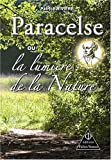 Paracelse Ou la Lumiere de la Nature de Rivière. Patrick (2008) Broché