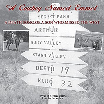 A Cowboy Named Emmet: A Death Song of a Son Who Missed the West