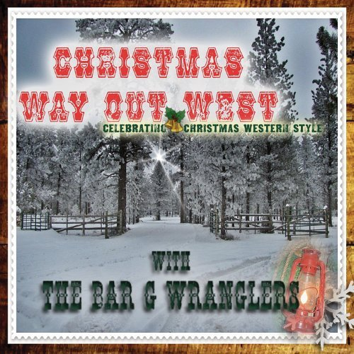 Christmas Way Out West by Bar G Wranglers