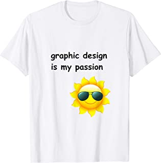 Graphic Design is My Passion Meme Artist Gag Gift T-Shirt