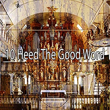 10 Heed the Good Word