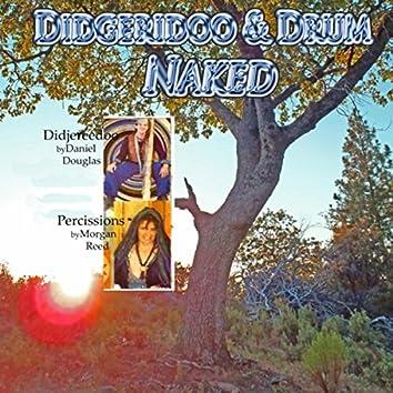 Didgeridoo & Drum Naked