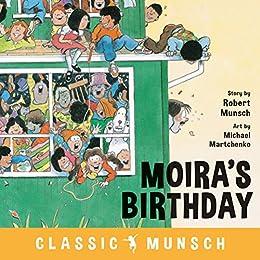 Moira's Birthday (Classic Munsch) by [Robert Munsch, Michael Martchenko]