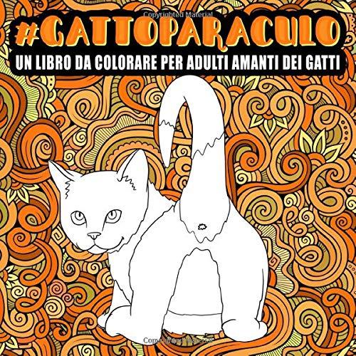 Gatto paraculo : Un libro da colorare per adulti amanti dei gatti