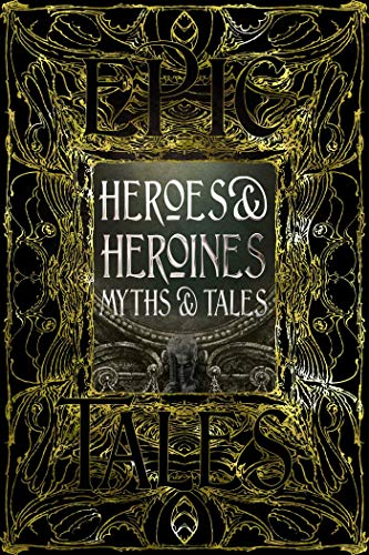 Compare Textbook Prices for Heroes & Heroines Myths & Tales: Epic Tales Gothic Fantasy Deluxe Edition ISBN 9781839641664 by Tatar, Maria