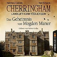 Das Geheimnis von Mogdon Manor (Cherringham - Landluft kann tödlich sein 2) Hörbuch
