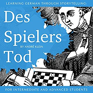 Learning German Through Storytelling: Des Spielers Tod [The Player's Death] cover art