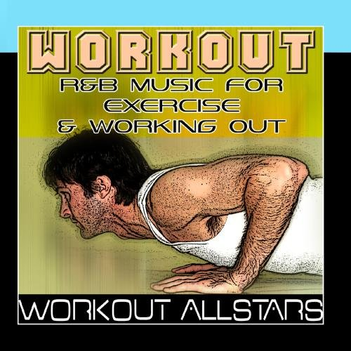 Workout: R&B Music For Exercise & Working Out (Fitness, Cardio & Aerobic Session)
