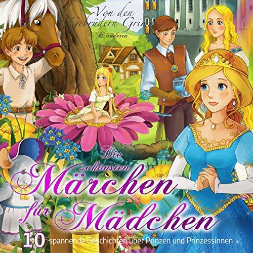 10 spannende Geschichten über Prinzen und Prinzessinnen (Die schönsten Märchen für Mädchen) Titelbild