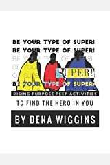 Be Your Type of Super: Rising Purpose Peep Activities To Find The Hero In You Paperback