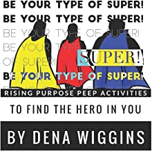 Be Your Type of Super: Rising Purpose Peep Activities To Find The Hero In You