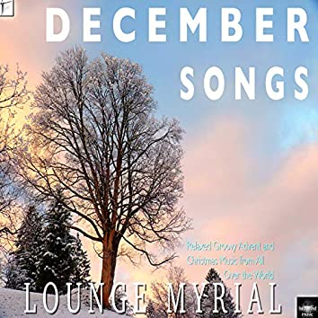 December Songs (Relaxed Groovy Advent and Christmas Music from All over the World)