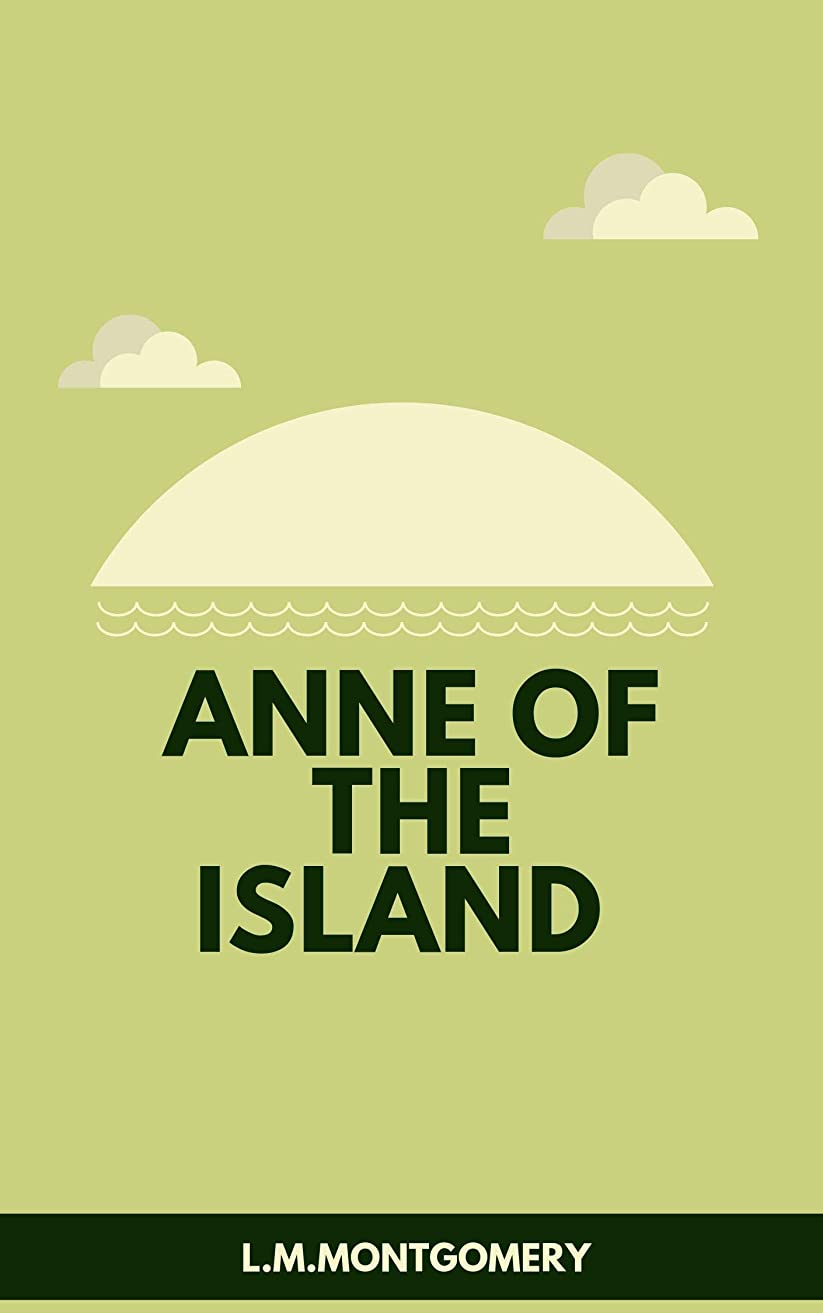 弁護人協同絶縁するAnne of the Island (English Edition)