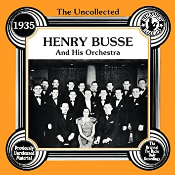 The Uncollected: Henry Busse And His Orchestra