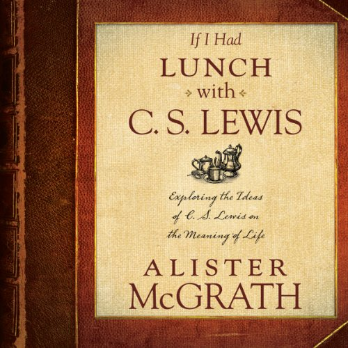 If I Had Lunch with C. S. Lewis audiobook cover art