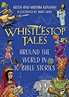 Whistlestop Tales: Around the World in 10 Bible Stories