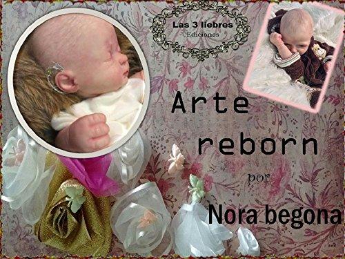 ARTE REBORN POR NBEGONA (Spanish Edition)