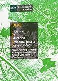 Ideas. Iniciativas de educación ambiental para la sostenibilidad (CIENCIAS SOCIALES Y JURÍDICAS)