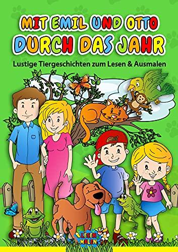 Mit Emil und Otto durch das Jahr: Lustige Tiergeschichten zum Lesen & Ausmalen / Vorlesebuch ab 6 Jahre (6-10) (Lustige Tiergeschichten zum Lesen und Malen)