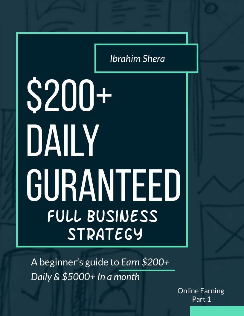 200$ Daily Guaranteed with Online business (Full business strategy with 0$ innvestment): Start making money online with 0$ investment (make money with 0$)