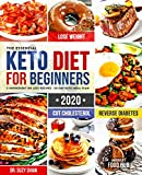 The Essential Keto Diet for Beginners #2020: 5-Ingredient Affordable, Quick & Easy Ketogenic Recipes   Lose Weight, Cut Cholesterol & Reverse Diabetes   30-Day Keto Meal Plan