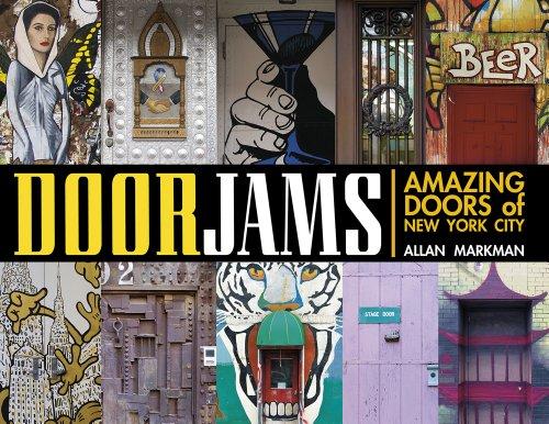 Markman, A: Door Jams: Amazing Doors of New York City