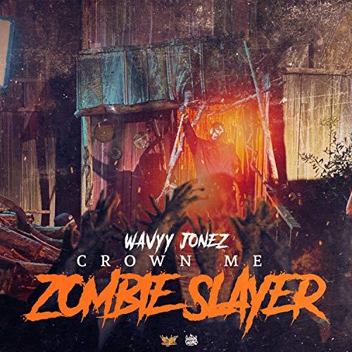Crown Me Zombie Slayer [Explicit]