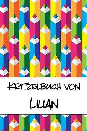 Kritzelbuch von Lilian: Kritzel- und Malbuch mit leeren Seiten für deinen personalisierten Vornamen