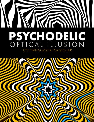 Psychodelic Optical Illusion Coloring Book for Stoner: Geometric Illusion Patterns Coloring for Adults, Relaxation with Stress Relieving Gift