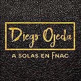 Diego Ojeda a Solas en Fnac (En Vivo) [Explicit]