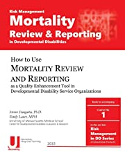 Mortality Review and Reporting in Developmental Disabilities (Risk Management in Developmental Disabilities) (Volume 1)