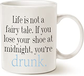 MAUAG Funny Christmas Gifts Coffee Mug, Life Is Not a Fairy Tale.You're Drunk Best Funny Gifts for Friend Cup White, 11 Oz