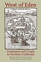 West of Eden: Communes and Utopia in Northern California