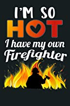 I M So Hot I Have My Own Firefighter Sexy Fireman Wife Gift: Notebook Planner - 6x9 inch Daily Planner Journal, To Do List...