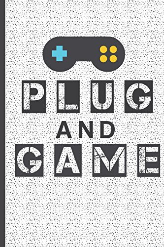 Plug And Game: Blank Lined Journal – For Video Game Players