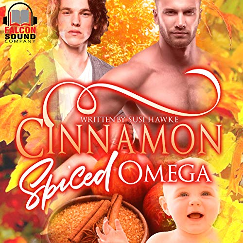 Cinnamon Spiced Omega     The Hollydale Omegas Series, Book 2              By:                                                                                                                                 Susi Hawke                               Narrated by:                                                                                                                                 Drew Bacca                      Length: 3 hrs and 1 min     58 ratings     Overall 4.7