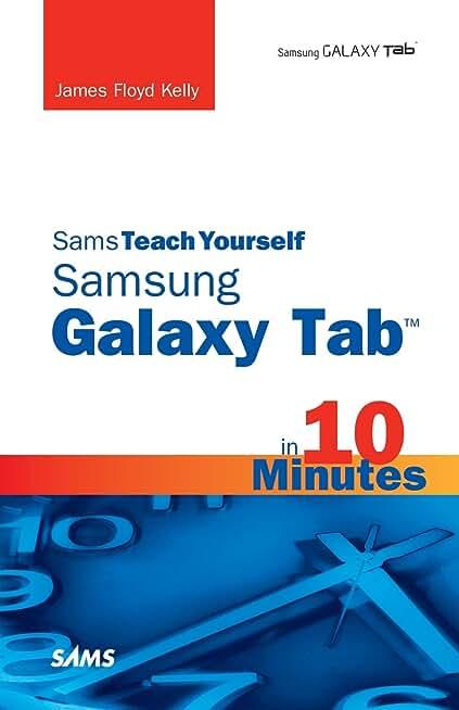 Sams Teach Yourself Samsung GALAXY Tab in 10 Minutes