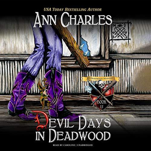 Devil Days in Deadwood Audiobook By Ann Charles cover art