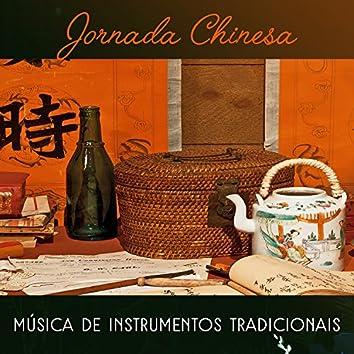 Jornada Chinesa: Música de Instrumentos Tradicionais - Musicoterapia, Melodia asiática, Exercícios de yoga, Concentração profunda
