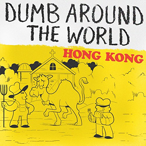 Dumb Around the World: Hong Kong audiobook cover art