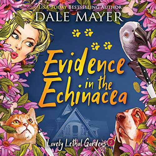 Evidence in the Echinacea: Lovely Lethal Gardens, Book 5