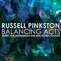 Balancing Acts - Music for Instruments & Electroni
