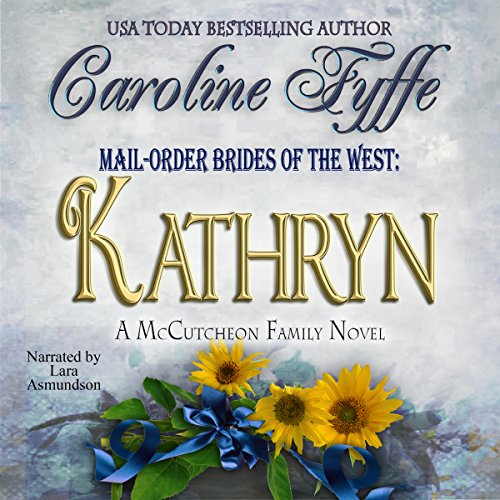 Mail-Order Brides of the West: Kathryn audiobook cover art