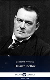 Delphi Works of Hilaire Belloc (Illustrated) (Series Five Book 25)