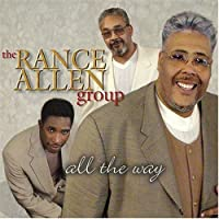 All The Way by Rance Allen Group (2002-08-13)