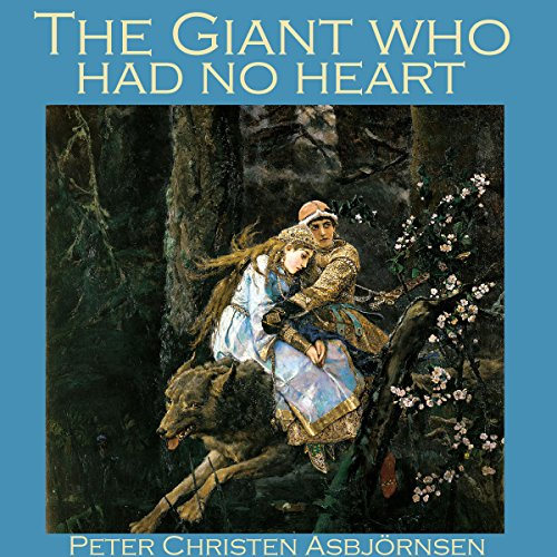 The Giant Who Had No Heart     A Norwegian Folk Tale              By:                                                                                                                                 Peter Christen Asbjörnsen                               Narrated by:                                                                                                                                 Cathy Dobson                      Length: 15 mins     Not rated yet     Overall 0.0