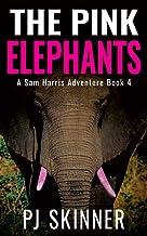 The Pink Elephants: Classic Adventure Novel (Sam Harris Adventure Book 4)