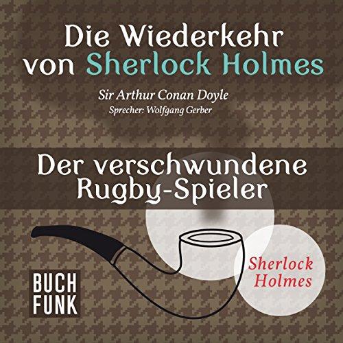 Der verschwundene Rugby-Spieler (Sherlock Holmes - Das Original) Titelbild