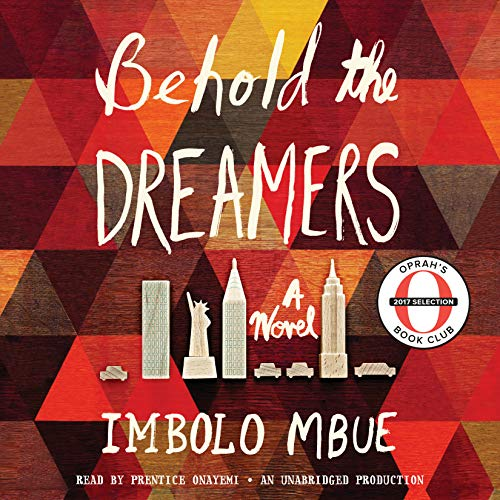 Behold the Dreamers (Oprah's Book Club)     A Novel              By:                                                                                                                                 Imbolo Mbue                               Narrated by:                                                                                                                                 Prentice Onayemi                      Length: 12 hrs and 14 mins     3,160 ratings     Overall 4.5